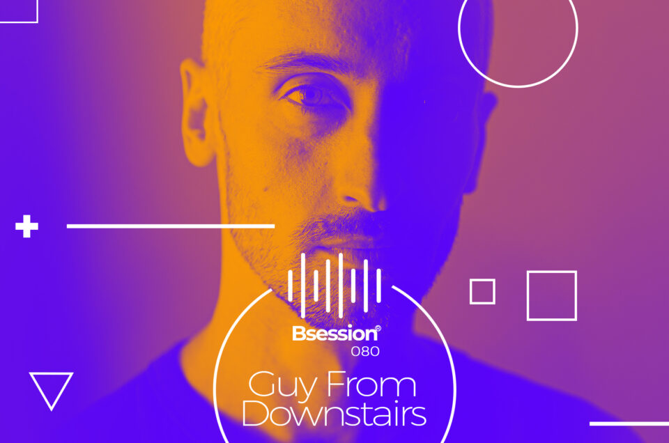 BS080 – Guy From Downstairs   GFD